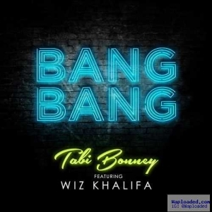 Tabi Bonney - Bang Bang Ft. Wiz Khalifa
